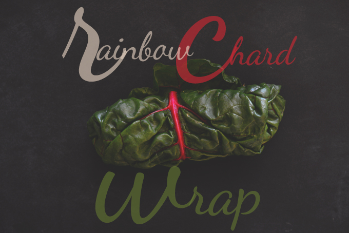 Super simple snack of our Rainbow Chard Wrap recipe