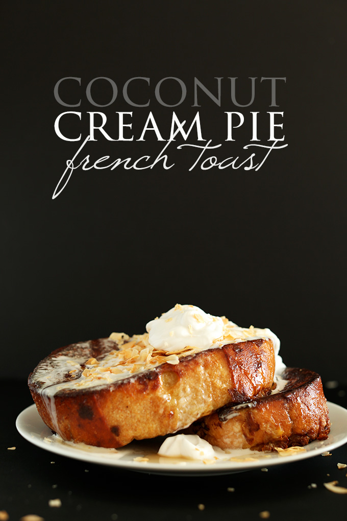 Slices of Coconut Cream Pie French Toast for a decadent dairy-free breakfast