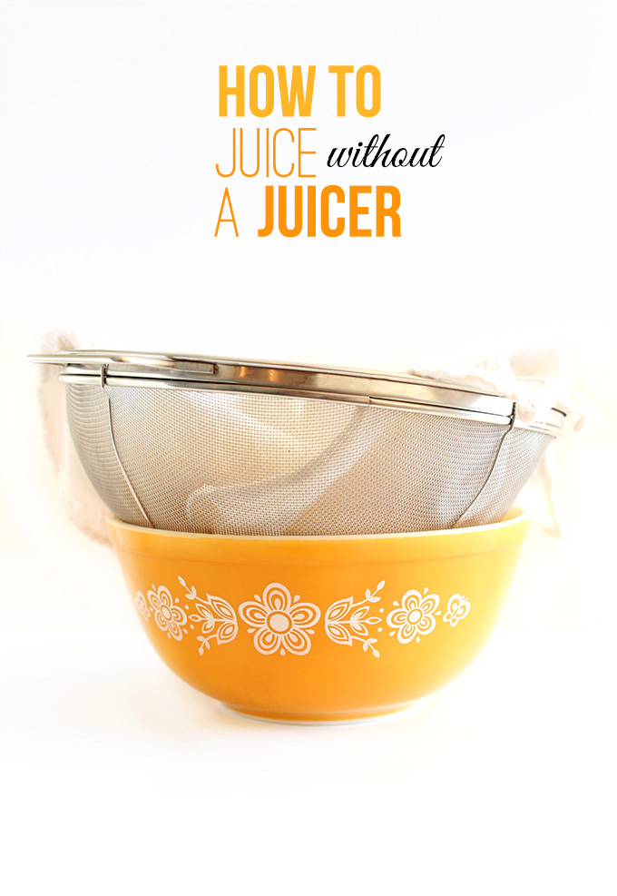 How to Juice without a juicer #minimalistbaker