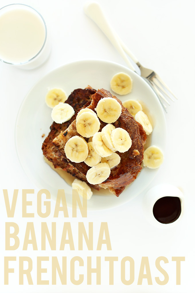 Plate of Vegan Banana French Toast with sliced bananas and a glass of almond milk