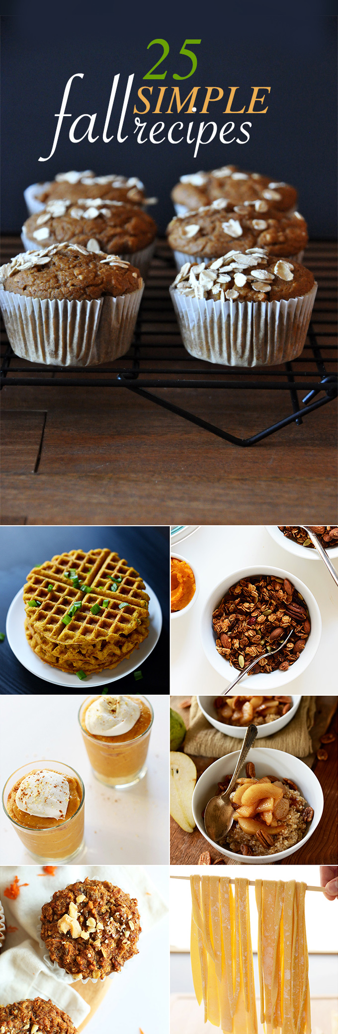 25 Simple Fall Recipes! 30 minutes, 10 ingredients OR 1 Bowl required | Minimalist Baker