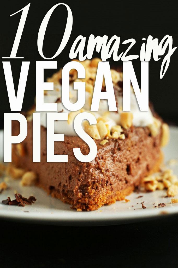 10 Amazing VEGAN pies! #minimalistbaker #pie #recipe #chocolate #peanutbutter