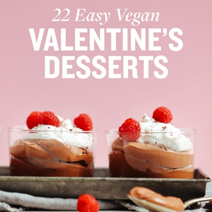 22 Easy Vegan Valentine's Day Desserts!