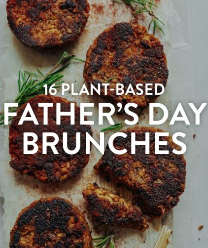 16 Plant-Based Father's Day Brunch Ideas