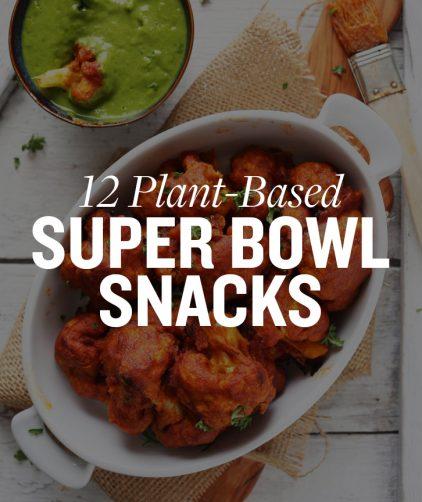 12 Plant-Based Super Bowl Snacks