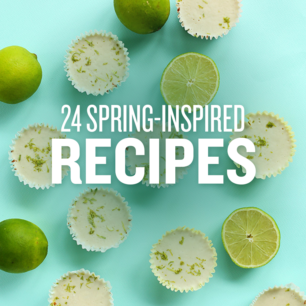 24 Spring-Inspired Recipes | Minimalist Baker