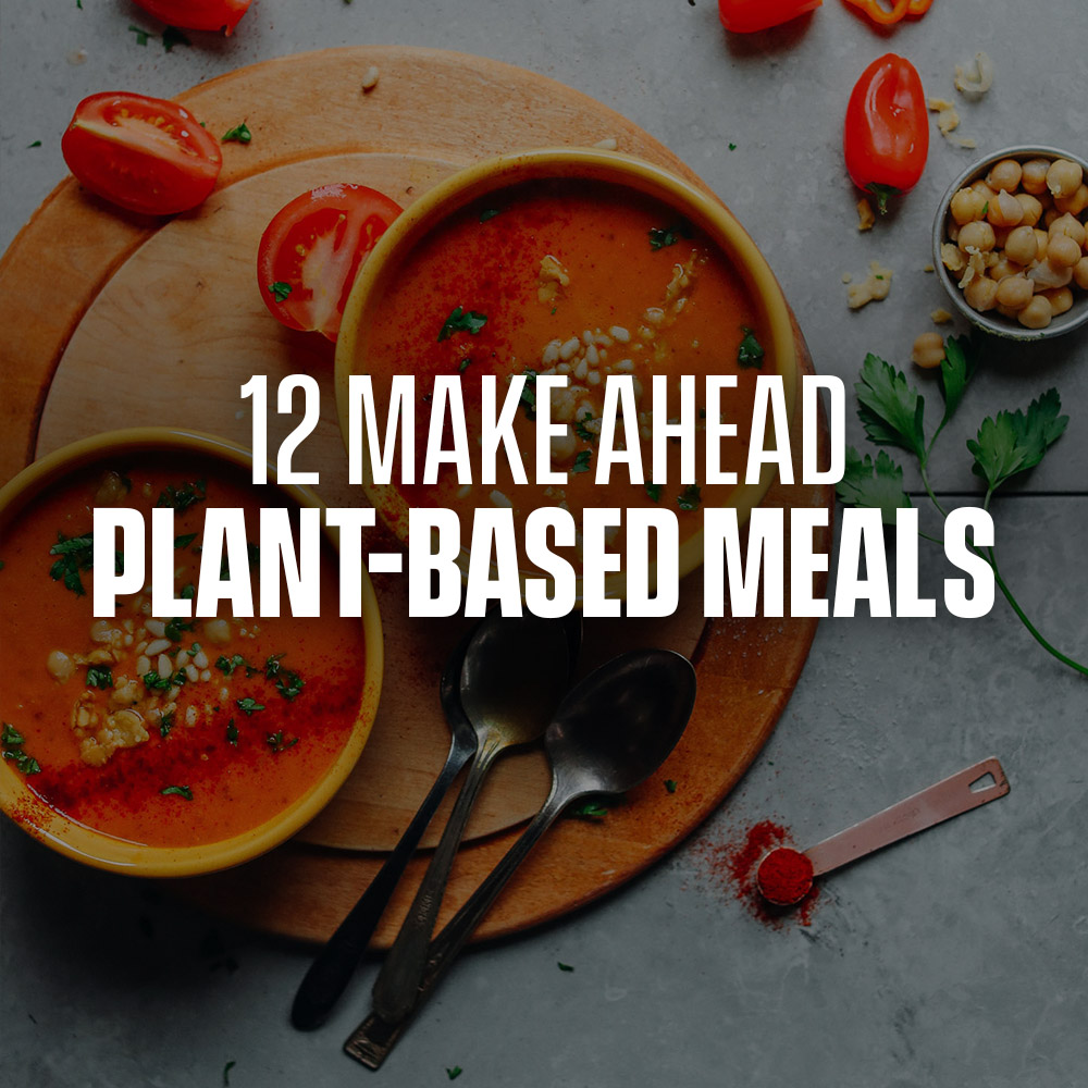 Bowls of Romesco Soup with text overlaid saying 12 Make Ahead Plant-Based Meals