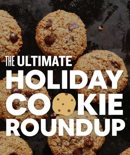 Batch of chocolate chip cookies on a dark background with text overlaid saying The Ultimate Holiday Cookie Roundup