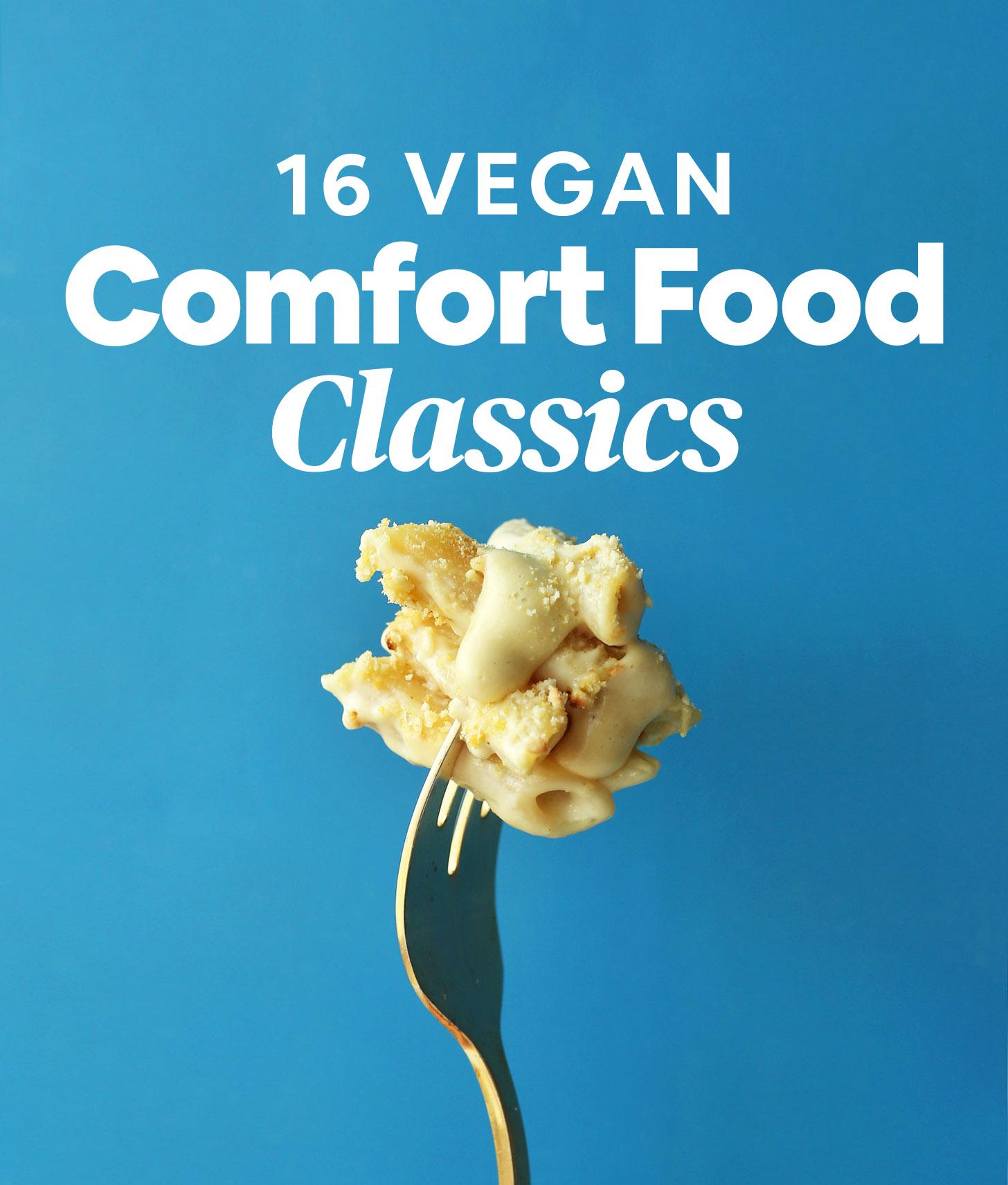 16 Vegan Comfort Food Classics