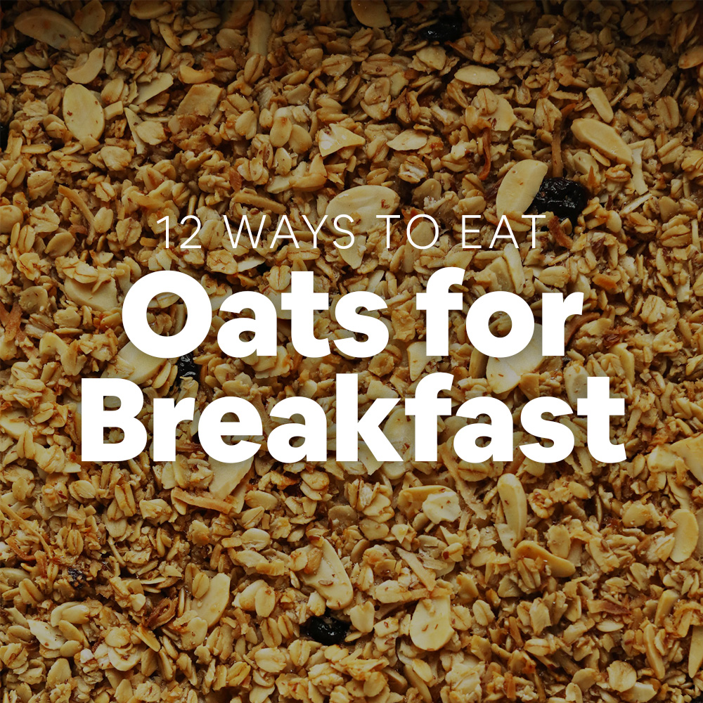 Granola with text overlaid saying 12 Ways to Eat Oats for Breakfast