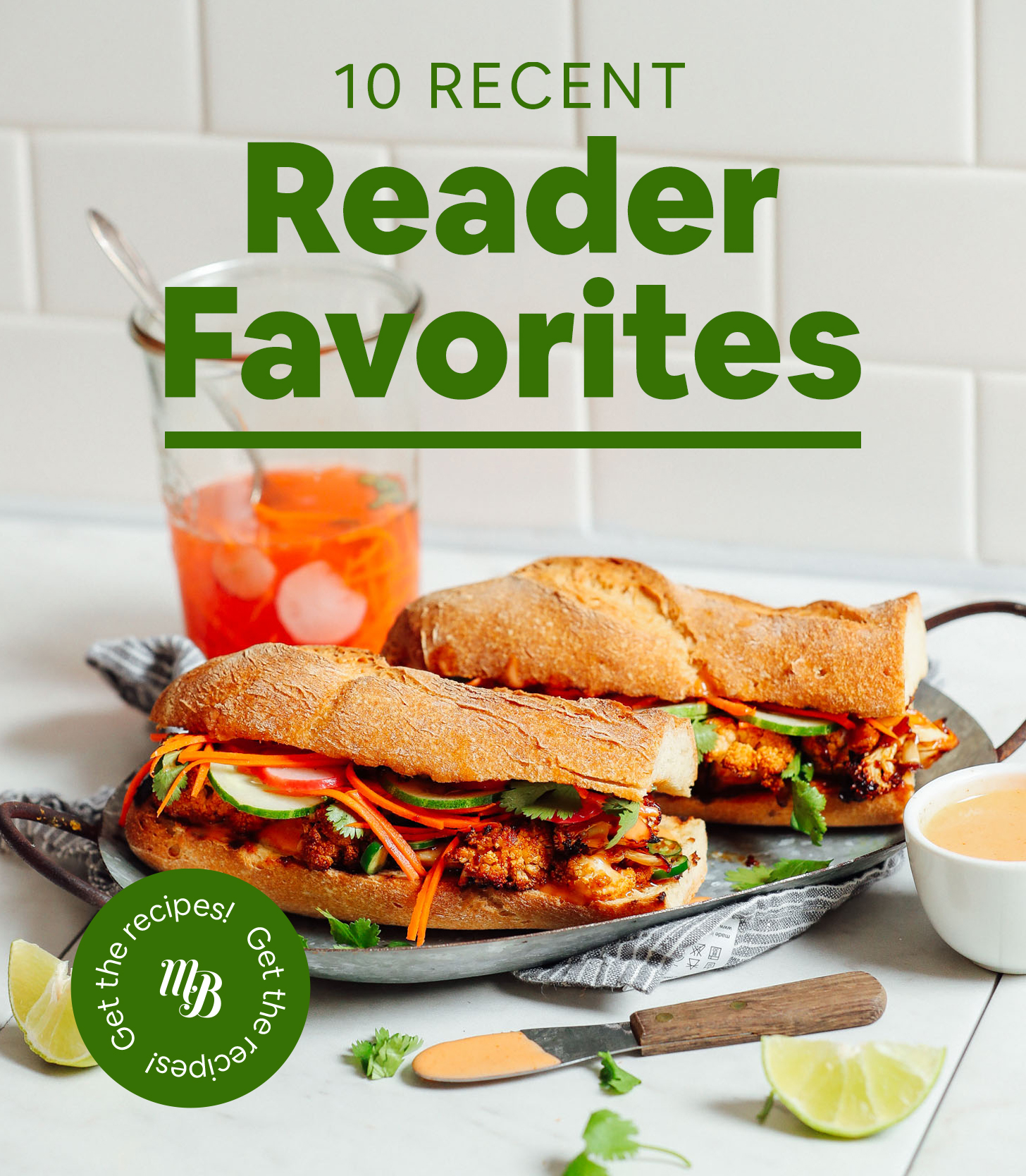 Cauliflower Banh Mi Sandwiches with text overlaid saying 10 Recent Reader Favorites
