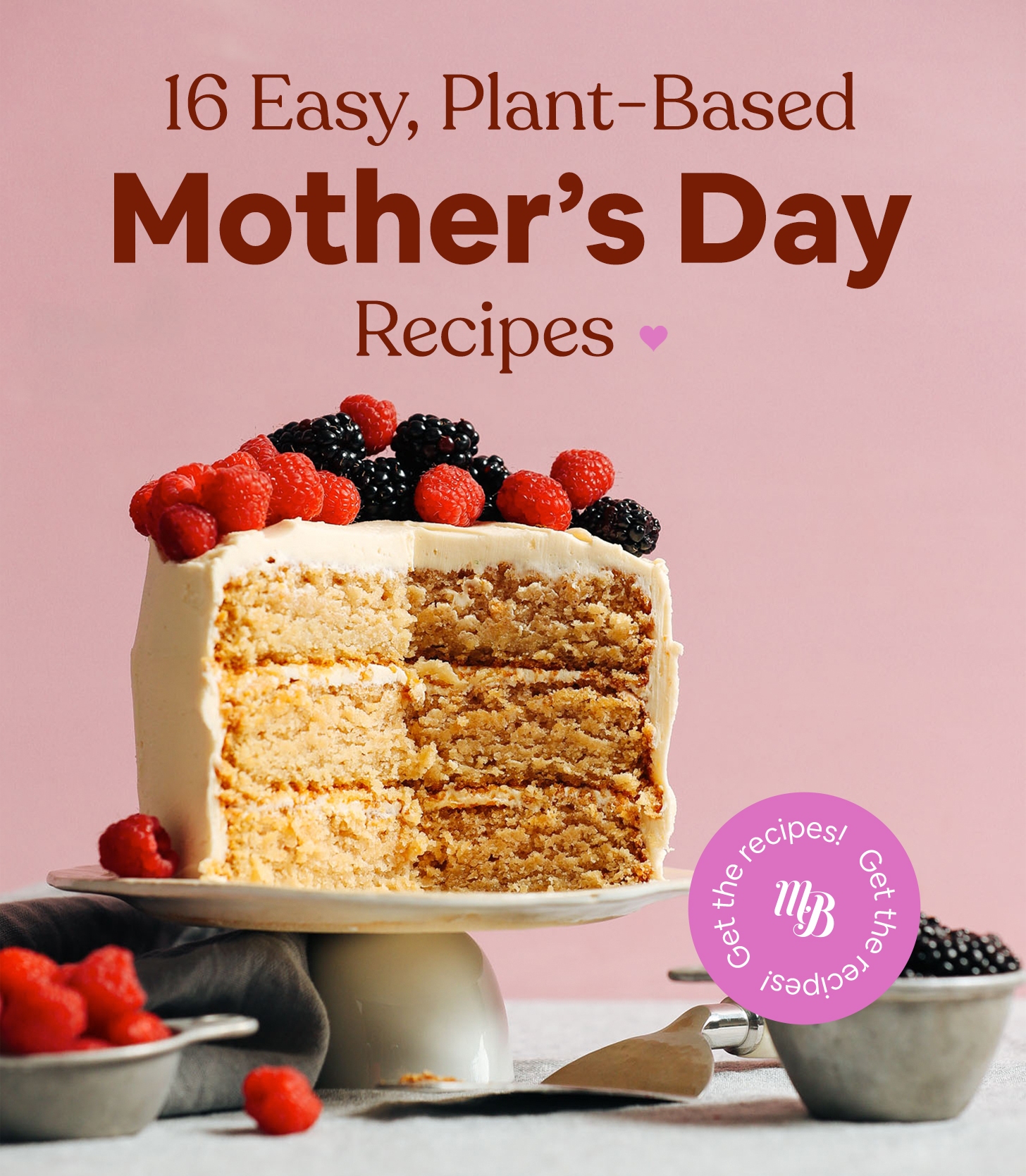 Tray of Vanilla Cake with text overlaid saying 16 Easy, Plant-Based Mother's Day Recipes