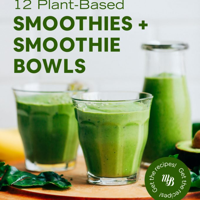 Cutting board with green smoothies with text overlaid saying 12 Plant-Based Smoothies + Smoothie Bowls