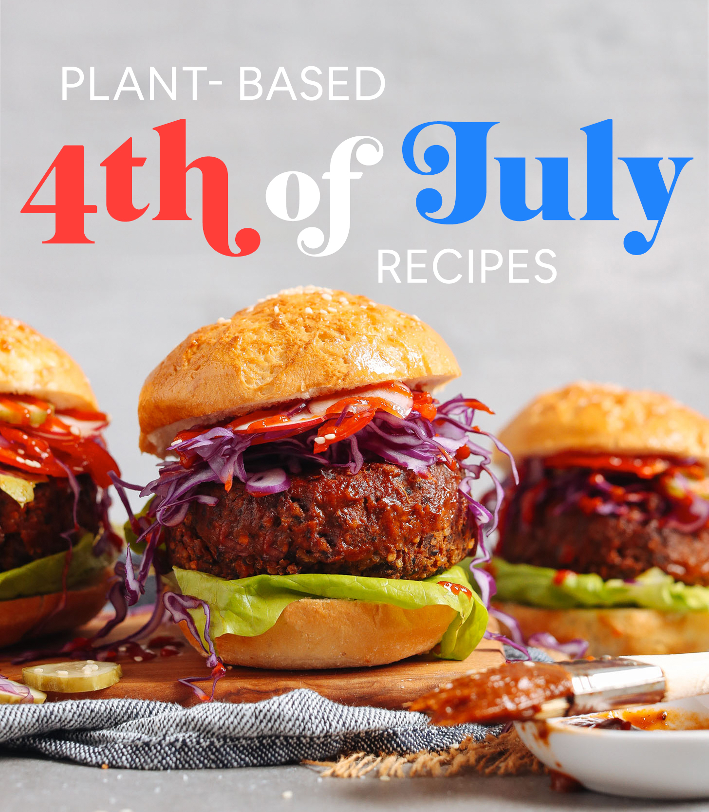 Photo of Smoky BBQ Black Bean Burgers overlaid with text saying Plant-Based 4th of July Recipes