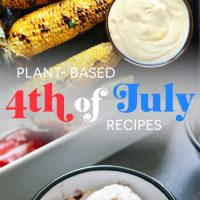 Grilled corn and berry crisp with text overlaid saying Plant-Based 4th of July Recipes