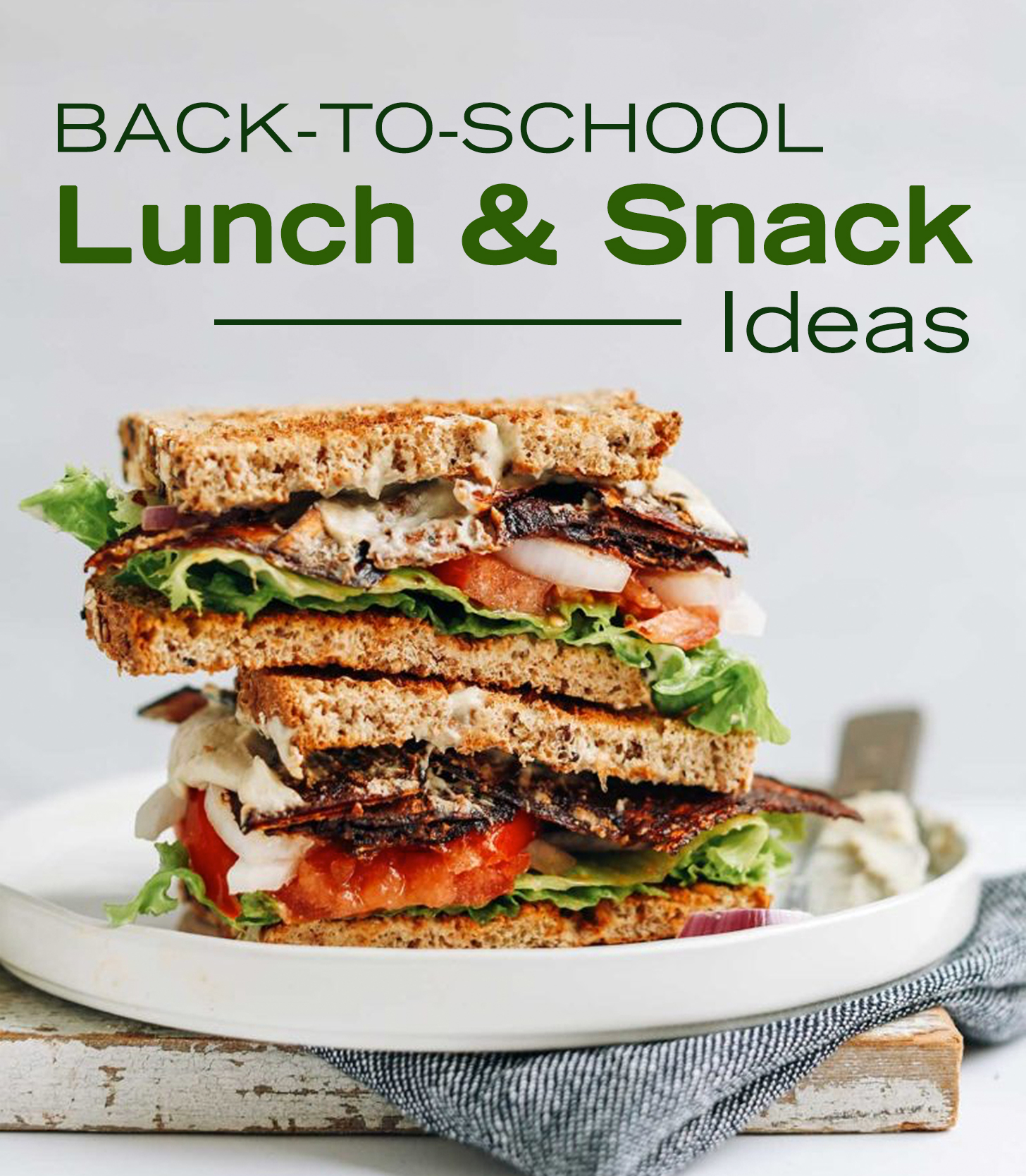 Stack of vegan BLT sandwiches for our roundup of Back to School Lunch & Snack Ideas