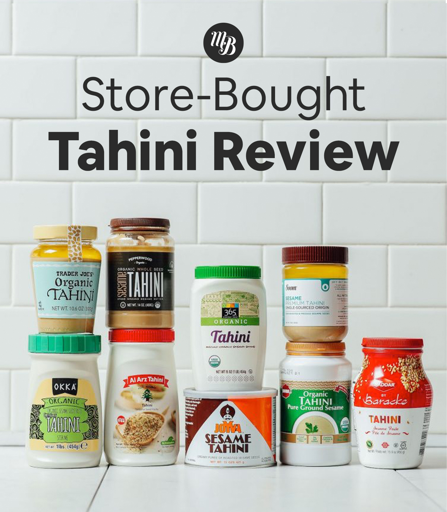 Jars of tahini with text on top saying saying Store-Bought Tahini Review