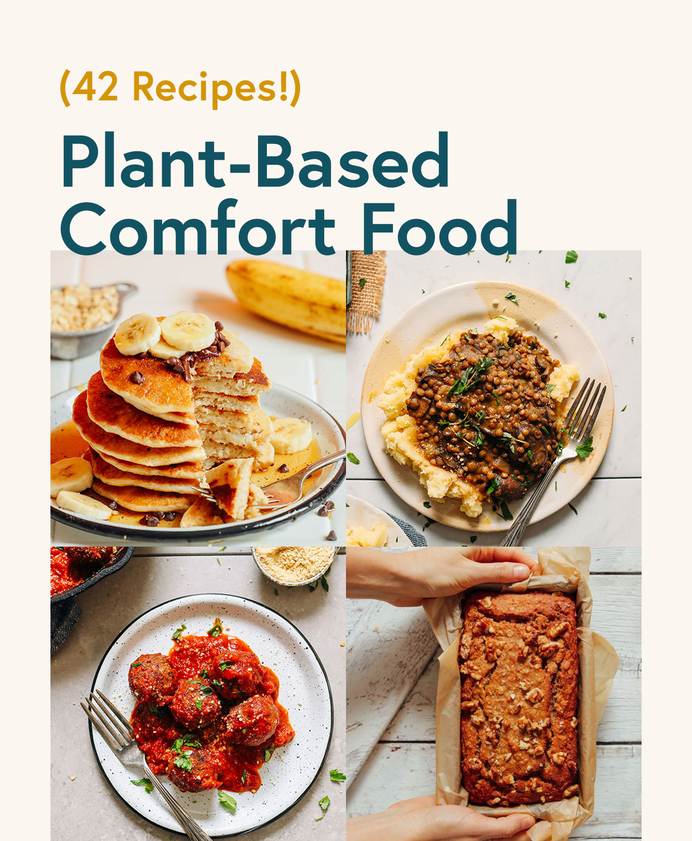 Photos of pancakes, mashed potatoes, vegan meatballs, and banana bread for our round-up of plant-based comfort food recipes