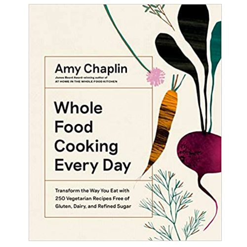 Amy Chaplin Whole Food Cooking Everyday for our gift guide for foodies